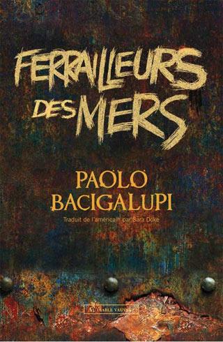 Ferrailleurs des Mers de Paolo Bacigalupi (Au Diable Vauvert)