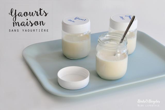 Une bonne idée: Recette de yaourts sans yaourtière sur le blog Birds & Bicycles! Pas besoin de s'encombrer de machine pour essayer d'en faire à la maison!