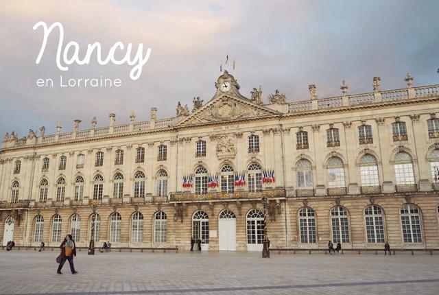 Que voir à Nancy en Lorraine - les conseils du blog voyage Birds & Bicycles