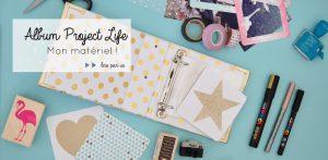 Project Life: mon matériel de scrapbooking