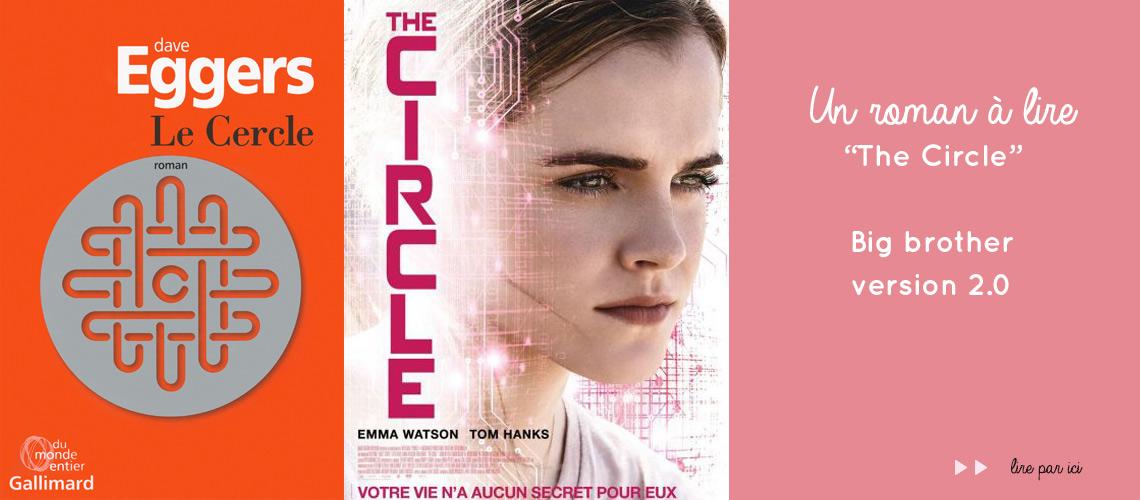 The Circle: un thriller sur une firme de high-tech qui joue les big brothers!