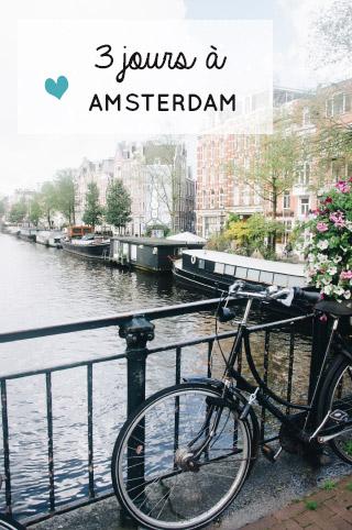 Voyage: 3 jours à Amsterdam sur le blog, avec récit, images & bons plans pour vous donner envie d'y aller à votre tour!