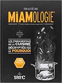 Des idées de livres de cuisine à offrir pour Noël, comme le Traité de Miamologie.