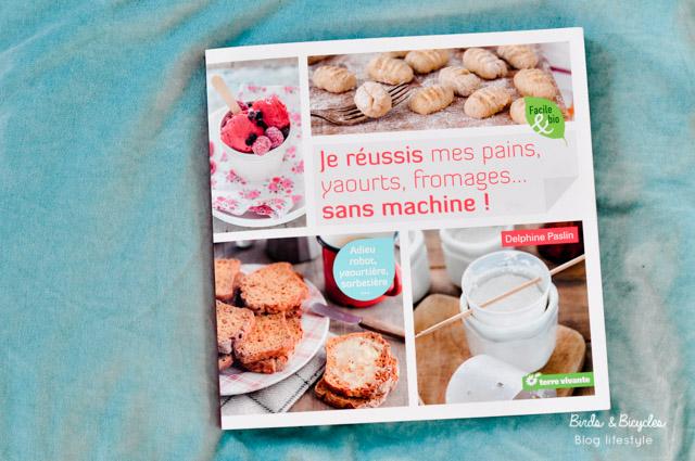 Coup de coeur, le livre de cuisine DIY Je réussis mes pains, yaourts, fromages... sans machine de Delphine Paslin