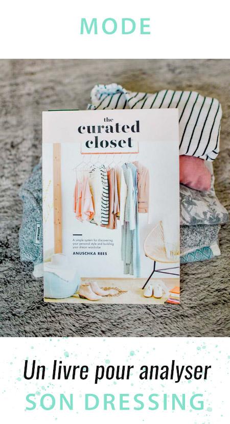 Mode - The Curated Closet d'Anushka Rees: mon avis sur ce livre qui a changé ma façon de voir ma penderie et mon style!