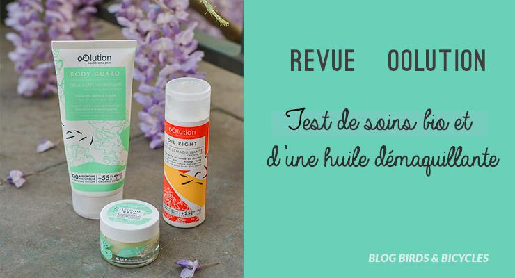 Revue Oolution: huile démaquillante Oil Right et trois soins bio nourrissants de la marque française naturelle. Cosmétiques bio